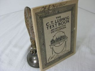 THE C.T. LUDWIG DETECTIVE TEXT BOOK AND DETECTIVE ENCYCLOPEDIA. C. T. Ludwig