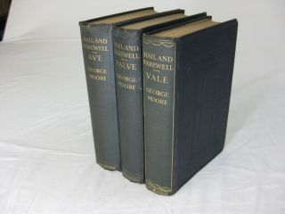 """HAIL AND FAREWELL!"" A Trilogy. AVE. SALVE. VALE (3 volume set, complete). George Moore"