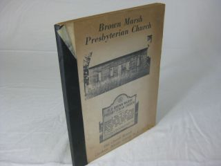 BROWN MARSH PRESBYTERIAN CHURCH, BLADEN COUNTY, NORTH CAROLINA: Historical Records. Wanda Suggs...