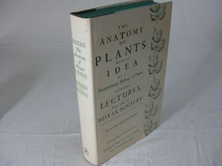 The ANATOMY OF PLANTS With an Idea of a Philosophical History of Plants, and Several Other...