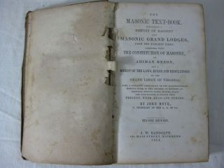 The MASONIC TEXT-BOOK, Containing a History of Masonry and MASONIC GRAND LODGES, From the Earliest Times: Together with THE CONSTITUTION OF MASONRY, or AHIMAN REZON, and a Digest of the Laws, Rules and Regulations of the Grand Lodge of Virginia