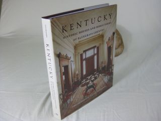 KENTUCKY Historic Houses and Horse Farms of Bluegrass Country. W. Gay introduction Reading,...