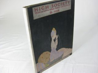 HIGH SOCIETY. Advice as to Social Campaigning, and Hints on the Management of Dowagers, Dinners,...