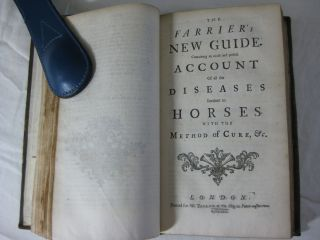 THE FARRIER'S NEW GUIDE. Containing First, The Anatomy of a Horse; Secondly, An Account of all the Diseases Incident to Horses.