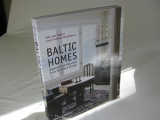 BALTIC HOMES: Inspirational Interiors From Northern Europe. Sovli dos Santos, Laura...