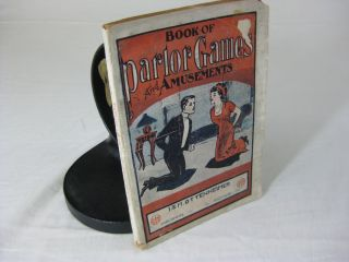 PARLOR GAMES AND AMUSEMENTS Containing A Choice Selection Of Games For Social Entertainment....