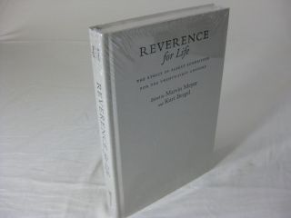 REVERENCE FOR LIFE; The Ethics Of Albert Schweitzer For The Twenty-First Century. Marvin Meyer,...