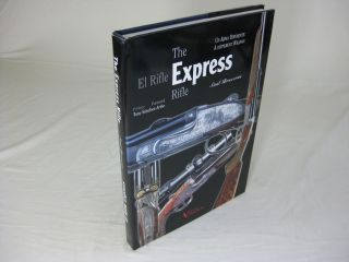 THE EXPRESS RIFLE: A Different Weapon. El Rifle Express: Un Arma Diferente. Saul Braceras