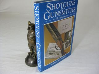 SHOTGUNS AND GUNSMITHS: The Vintage Years. Geoffrey Boothroyd