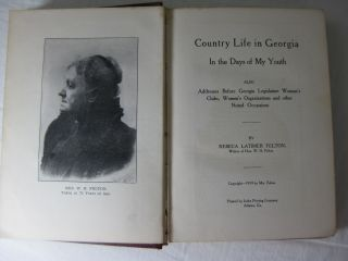 COUNTRY LIFE IN GEORGIA IN THE DAYS OF MY YOUTH Also Addresses Before Georgia Legislature, Women's Clubs, Women's Organizations and Other Noted Occassions