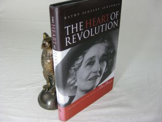 THE HEART OF REVOLUTION: the Radical Life and Novels of Olive Dargan. Kathy Cantley Ackerman