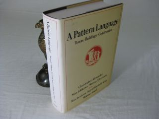 A PATTERN LANGUAGE Towns Buildings Construction. Christopher Alexander, Murray Silverstein, Sara...