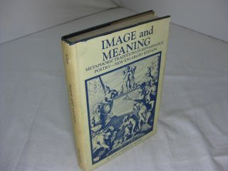 Image and Meaning: Metaphoric Traditions in Renaissance Poetry (New Enlarged Edition). Don...