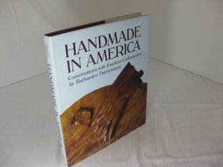 Handmade in America Conversations With Fourteen Craftmasters. Barbaralee Diamonstein