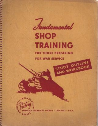 Fundamental Shop Training for Those Preparing for War Service. Study Outline and Workbook....