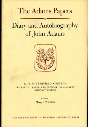 DIARY AND AUTOBIOGRAPHY OF JOHN ADAMS. John Adams, L. H. Butterfield