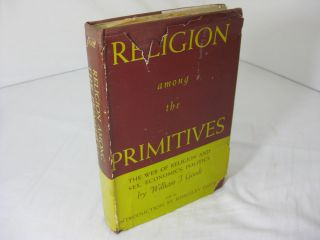 Religion Among The Primitives. William J. Goode