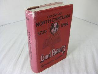 Colony of North Carolina 1735-1764. Abstracts of Land Patents. Volume One. Margaret M. Hofmann