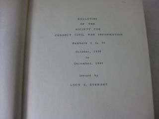 BULLETINS OF THE SOCIETY FOR CORRECT CIVIL WAR INFORMATION; Numbers 1 to 72, October 1936 to December, 1941.