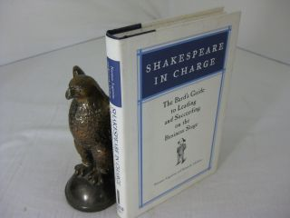SHAKESPEARE IN CHARGE; The Bard s Guide to Leading and Succeeding on the Business Stage. Norman...