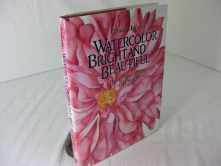 WATERCOLOR BRIGHT AND BEAUTIFUL; How to Make the Most of the Medium {with} RICHARD C. KARWOSKI;...
