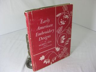 EARLY AMERICAN EMBROIDERY DESIGNS. Mildred J. Davis