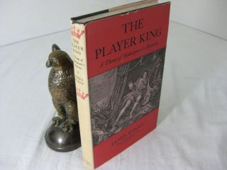 THE PLAYER KING: A THEME OF SHAKESPEARE S HISTORIES. James Winny