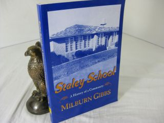 STALEY SCHOOL: A HISTORY OF A COMMUNITY. Milburn Gibbs