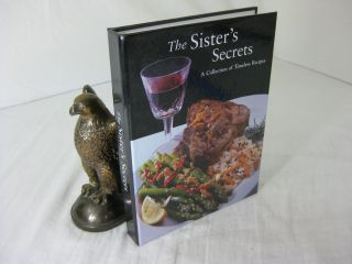 THE SISTER'S SECRETS; A COLLECTION OF TIMELESS RECIPES. Susan Lipper, Nancy Pierron