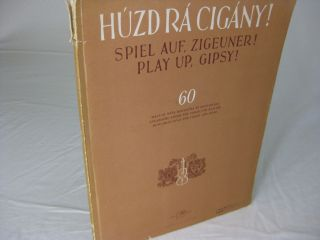 HUZD RA CIGANY / SPIEL AUF, ZIGEUNER / PLAY UP, GIPSY! 60 Hungarian Songs for Violin & Piano....