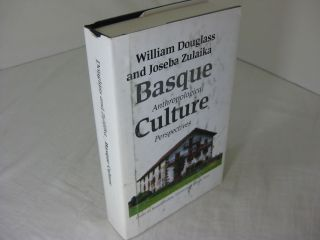 BASQUE CULTURE: Anthropological Perspectives.; Basque Textbook Series. William A. Douglass,...
