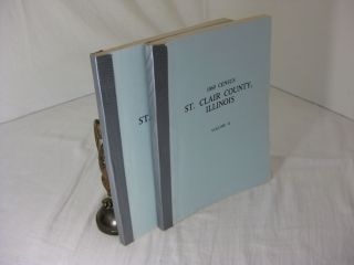 1860 CENSUS ST. CLAIR COUNTY, ILLINOIS, Volumes I + II. Kay F. Jetton, compiler