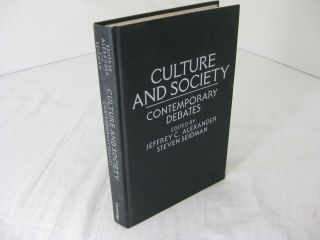 CULTURE AND SOCIETY; Contemporary Debates. Jeffrey C.& Steven Seidman Alexander