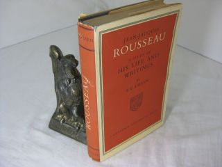 JEAN-JACQUES ROUSSEAU; A Critical Study of his Life and Writings. F. C. Green