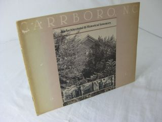 CARRBORO, N.C.: AN ARCHITECTURAL & HISTORICAL INVENTORY. Claudia Roberts Brown, Jane Hamborsky