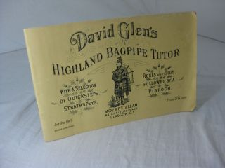DAVID GLEN'S HIGHLAND BAGPIPE TUTOR with a selection of quicksteps, strathspeys, reels and jigs,...