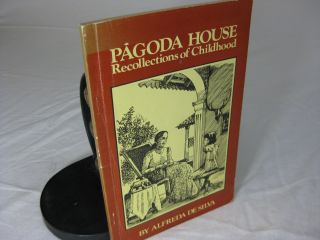 PAGODA HOUSE; Recollections of Childhood. Alfred De Silva, Deepa Samarasundera