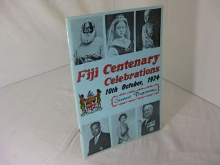 FIJI CENTENARY 1874-1974; The Celebrations and the Royal Visit