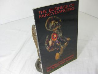 THE BUSINESS OF FANCYDANCING; Stories and Poems. Sherman Alexie
