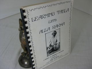 LEARNING TABLA WITH ALLA RAKHA: A Manual of Drumming & Recitation. Jeffrey M. Feldman