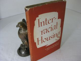 INTERRACIAL HOUSING: A PSYCHOLOGICAL EVALUATION OF A SOCIAL EXPERIMENT. Morton Deutsch, Mary...