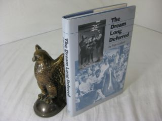 THE DREAM LONG DEFERRED. Frye Gaillard
