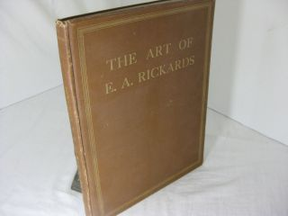 THE ART OF E.A. RICKARDS. Comprising a Collection of his Architectural Dawings, Paintings and...